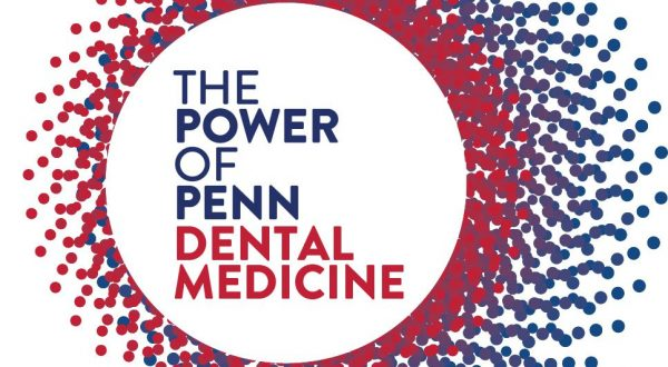 The Power of Penn Dental Medicine