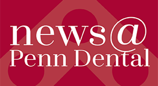News@PennDental Alumni Newsletter