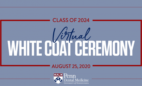 Penn Dental Medicine White Coat Ceremony Welcomes Class of 2024